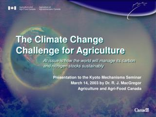 The Climate Change Challenge for Agriculture