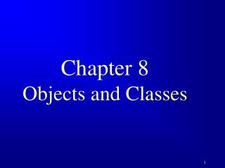 Chapter 8 Objects and Classes