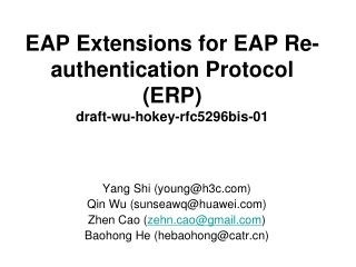 EAP Extensions for EAP Re-authentication Protocol (ERP) draft-wu-hokey-rfc5296bis-01