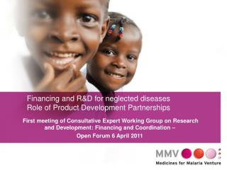 Financing and R&D for neglected diseases  Role of Product Development Partnerships