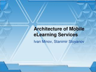 Architecture of Mobile eLearning Services