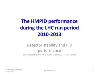 The HMPID performance  during the LHC run period  2010-2013