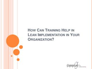 How Can Training Help in Lean Implementation in Your Organiz