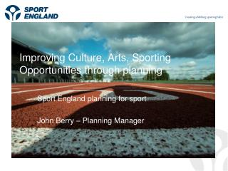 Improving Culture, Arts, Sporting Opportunities through planning