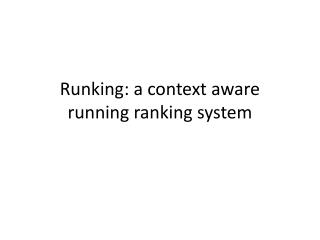 Runking : a context aware running ranking system