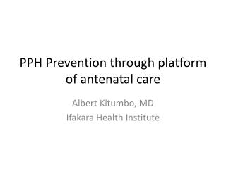 PPH Prevention through platform of antenatal care