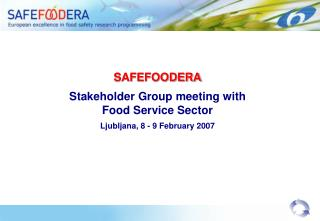 SAFEFOODERA Stakeholder Group  meeting with  Food Service Sector