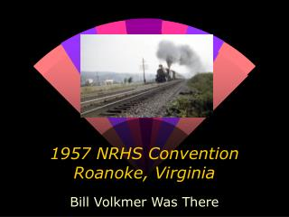 1957 NRHS Convention Roanoke, Virginia