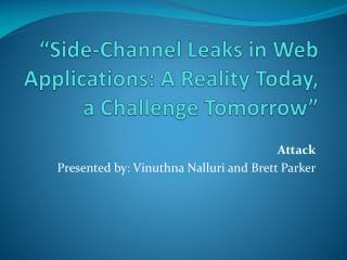 """Side-Channel Leaks in Web Applications: A Reality Today, a Challenge Tomorrow"""
