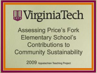 Assessing Price's Fork Elementary School's  Contributions to  Community Sustainability