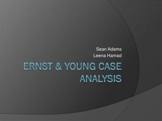 Ernst & Young Case Analysis