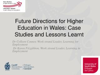 Future  Directions for Higher Education in Wales: Case Studies and Lessons Learnt