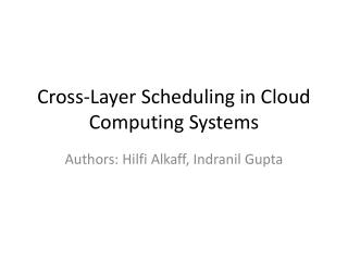 Cross-Layer Scheduling in Cloud Computing Systems