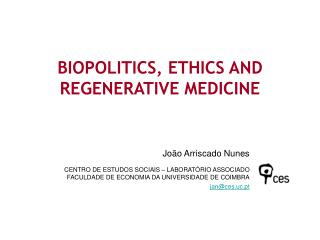 BIOPOLITICS, ETHICS AND REGENERATIVE MEDICINE