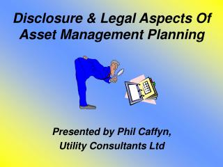 Disclosure & Legal Aspects Of  Asset Management Planning