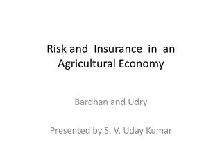 Risk and  Insurance  in  an  Agricultural Economy