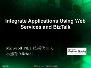 I ntegrate Applications Using  Web Services and  BizTalk