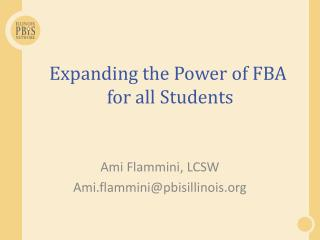Expanding the Power of FBA  for all Students