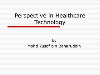 Perspective in Healthcare Technology