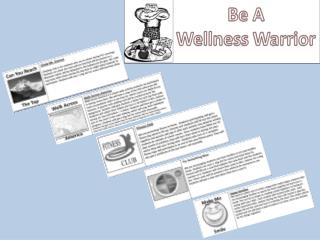 To be a Wellness Warrior -You have to participate in at least 4 of our activities.
