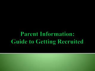 Parent Information: Guide to Getting Recruited
