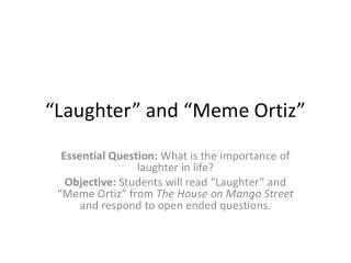 """Laughter"" and ""Meme Ortiz"""