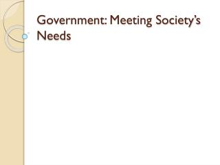Government: Meeting Society's Needs
