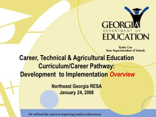 Career, Technical & Agricultural Education  Curriculum/Career Pathway: