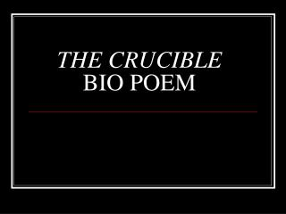 THE CRUCIBLE  BIO POEM