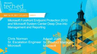 Microsoft Forefront Endpoint Protection 2010  and  Microsoft System Center Deep Dive into  Management  and Reporting