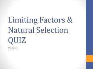 Limiting Factors & Natural Selection QUIZ