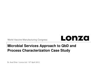 Microbial  Services Approach  to  QbD  and  Process Characterization Case Study