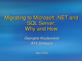 Migrating to Microsoft .NET and SQL Server:   Why and How