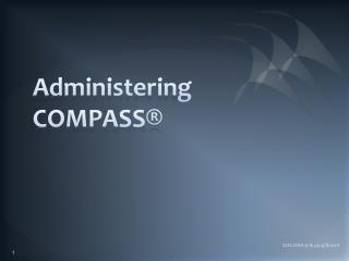 Administering COMPASS®