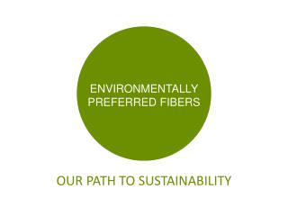ENVIRONMENTALLY  PREFERRED FIBERS