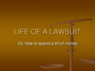 LIFE OF A LAWSUIT