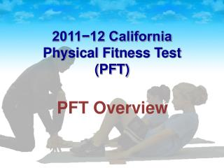 2011−12 California Physical Fitness Test (PFT)