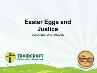 Easter Eggs and Justice accompanying images