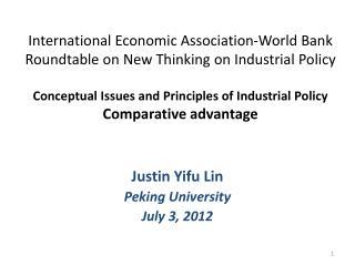 Justin Yifu Lin Peking University July 3, 2012