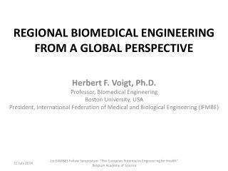 REGIONAL  BIOMEDICAL  ENGINEERING FROM A  GLOBAL PERSPECTIVE