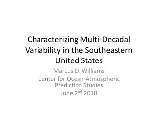 Characterizing Multi-Decadal Variability in the Southeastern United States