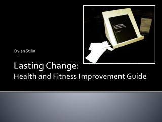 Lasting Change: Health and Fitness Improvement Guide