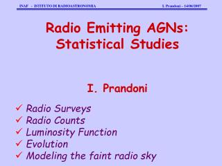 Radio Surveys  Radio Counts  Luminosity Function  Evolution  Modeling the faint radio sky