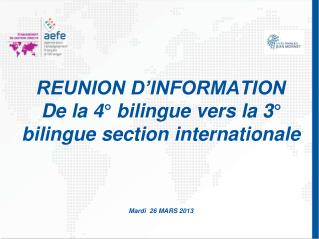 REUNION D'INFORMATION De la 4° bilingue vers la 3° bilingue section internationale