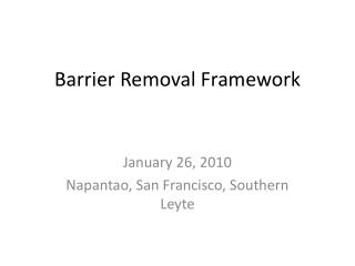 Barrier Removal Framework