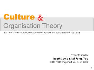 theories of culture in organisations Organizational theory then uses these patterns to formulate normative theories of how organizations function best therefore, organizational theory can be used in order to learn the best ways to run an organization or identify organizations that are managed in such a way that they are likely to be successful.