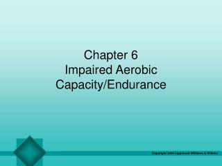 Chapter 6 Impaired Aerobic Capacity/Endurance