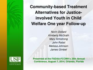 Presented at the  FADAA-FCCMH's 28th  Annual  Conference, August 7,  2014, Orlando, Florida