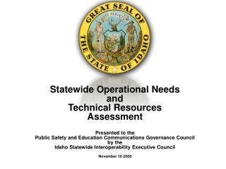 Statewide Operational Needs  and  Technical Resources  Assessment Presented to the
