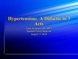 Hypertension:  A Didactic in 3 Acts